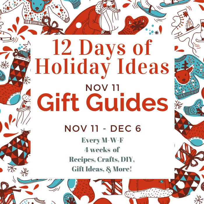 12 Days Of Holiday Ideas Gift Guides