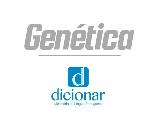 Significado de Genética