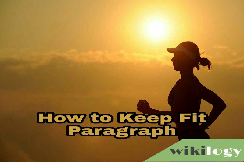 How to Keep Fit Paragraph