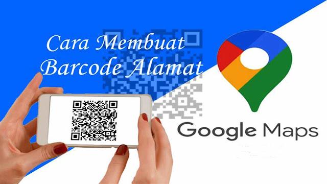 Cara Membuat Barcode Alamat Google Maps