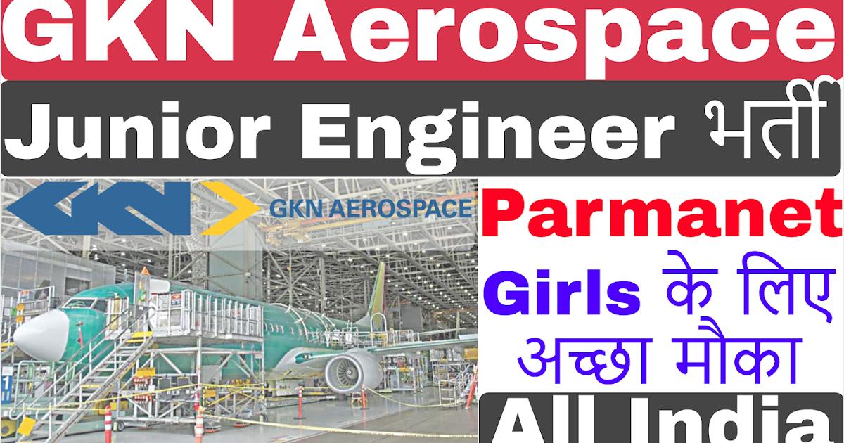 gkn aerospace junior engineer recruitment 2020  parmanent