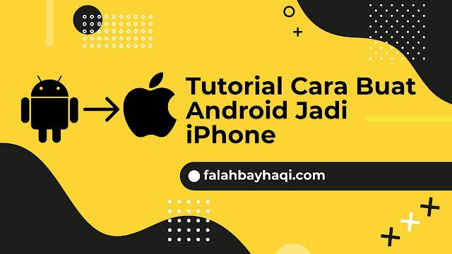 Tutorial Cara Buat Android Jadi iPhone