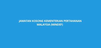 Jawatan Kosong Kementerian Pertahanan Malaysia (MINDEF) 2020