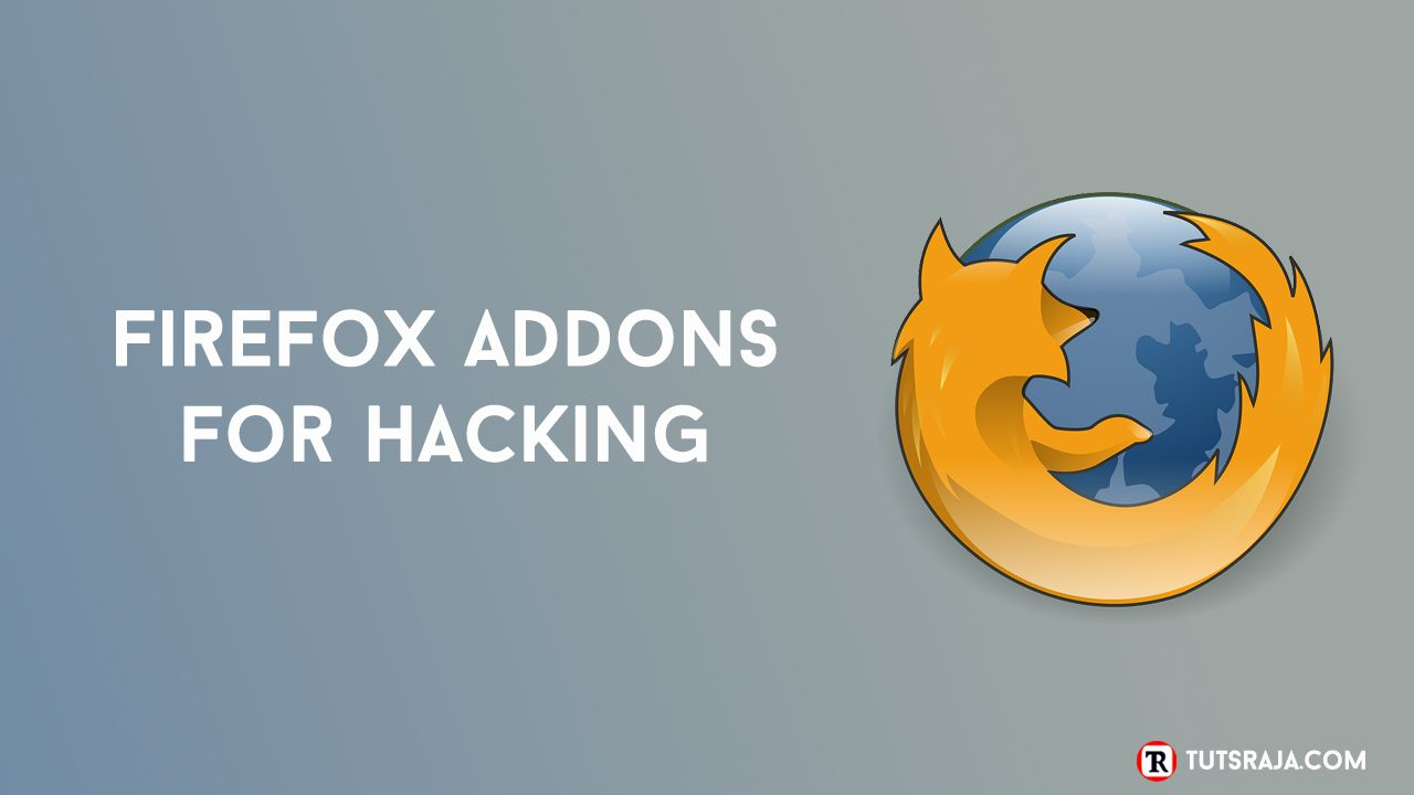 Top 6 Firefox AddOns for Hacking