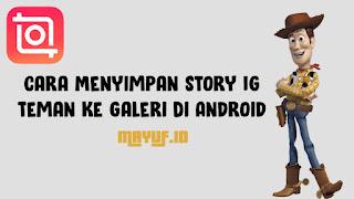 Cara Menyimpan Story IG Teman Ke Galeri Di Android
