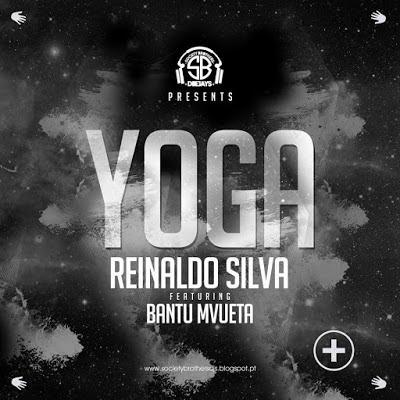 Reinaldo Silva Ft Bantu Mvueta - Yoga