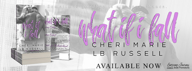 [New Release] WHAT IF I FALL by Cheri Marie & LB Russell @AuthrCheriMarie @AuthorLBRussel1 @EJBookPromos #Giveaway #Playlist