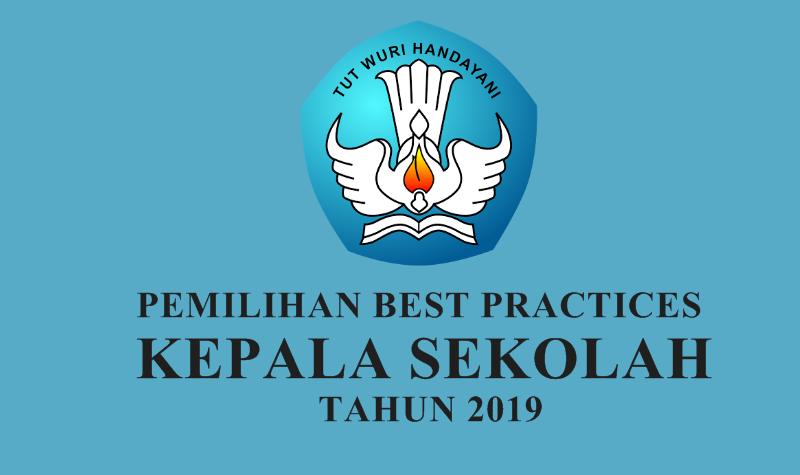 Pedoman Pemilihan Best Practices Kepala Sekolah Tahun 2019