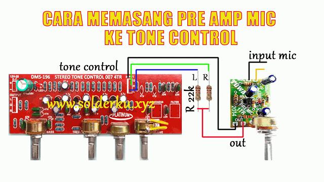 Cara Memasang Pre Amp Mic Ke Tone Control Yang Benar