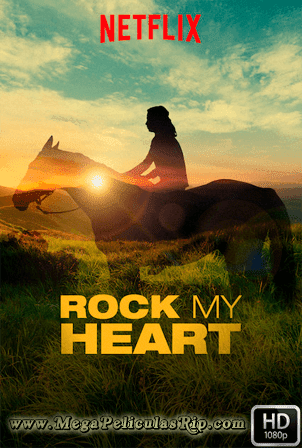 Rock My Heart [1080p] [Latino-Ingles] [MEGA]