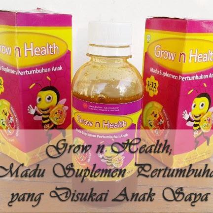 GROW N HEALTH; MADU KESUKAAN ANAK SAYA