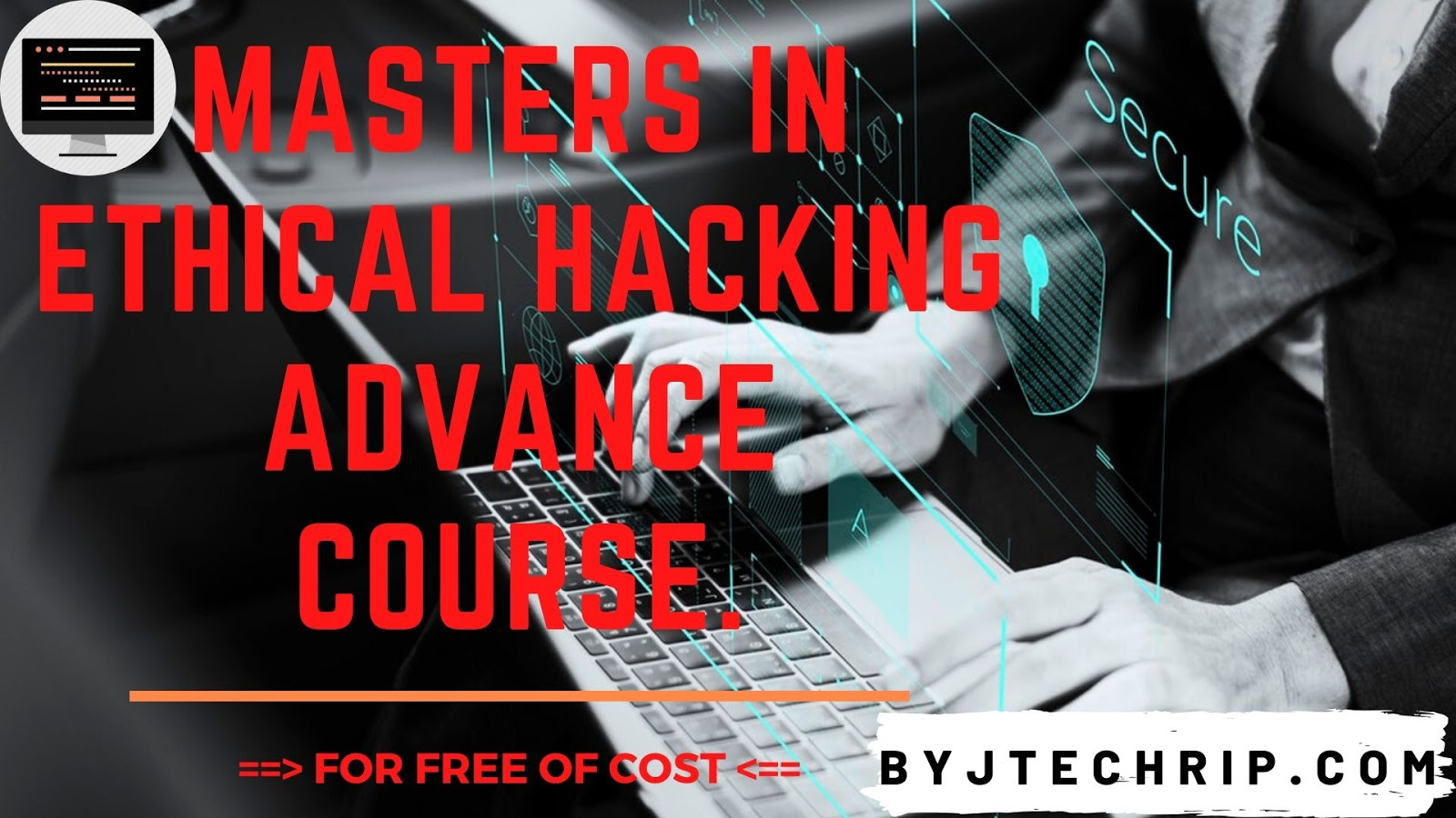 Masters in Ethical Hacking Advance Course.