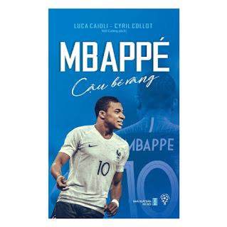 Mbappé - Cậu Bé Vàng ebook PDF EPUB AWZ3 PRC MOBI