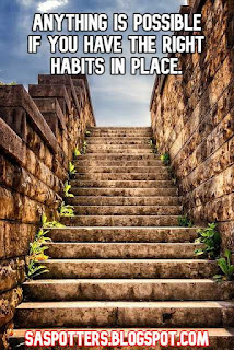 Anything is possible if you have the right habits in place.