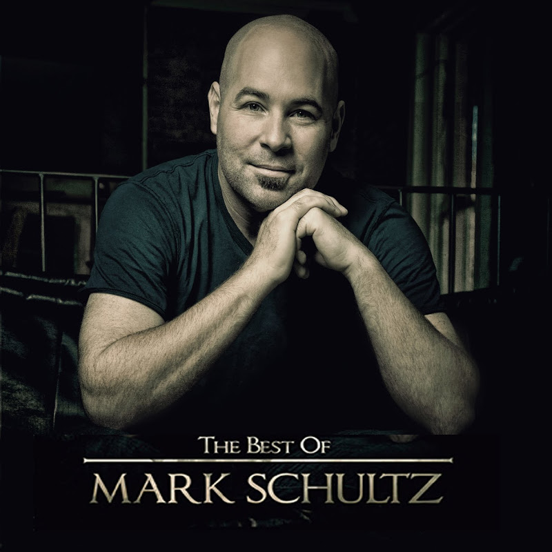 Mark Schultz - The Best Of Mark Schultz 2011 English Christian Album Download