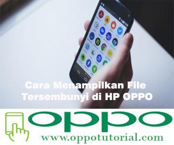 Cara Menampilkan File Tersembunyi di HP OPPO
