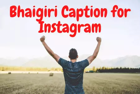 [2021] Bhaigiri Caption for Instagram in Hindi