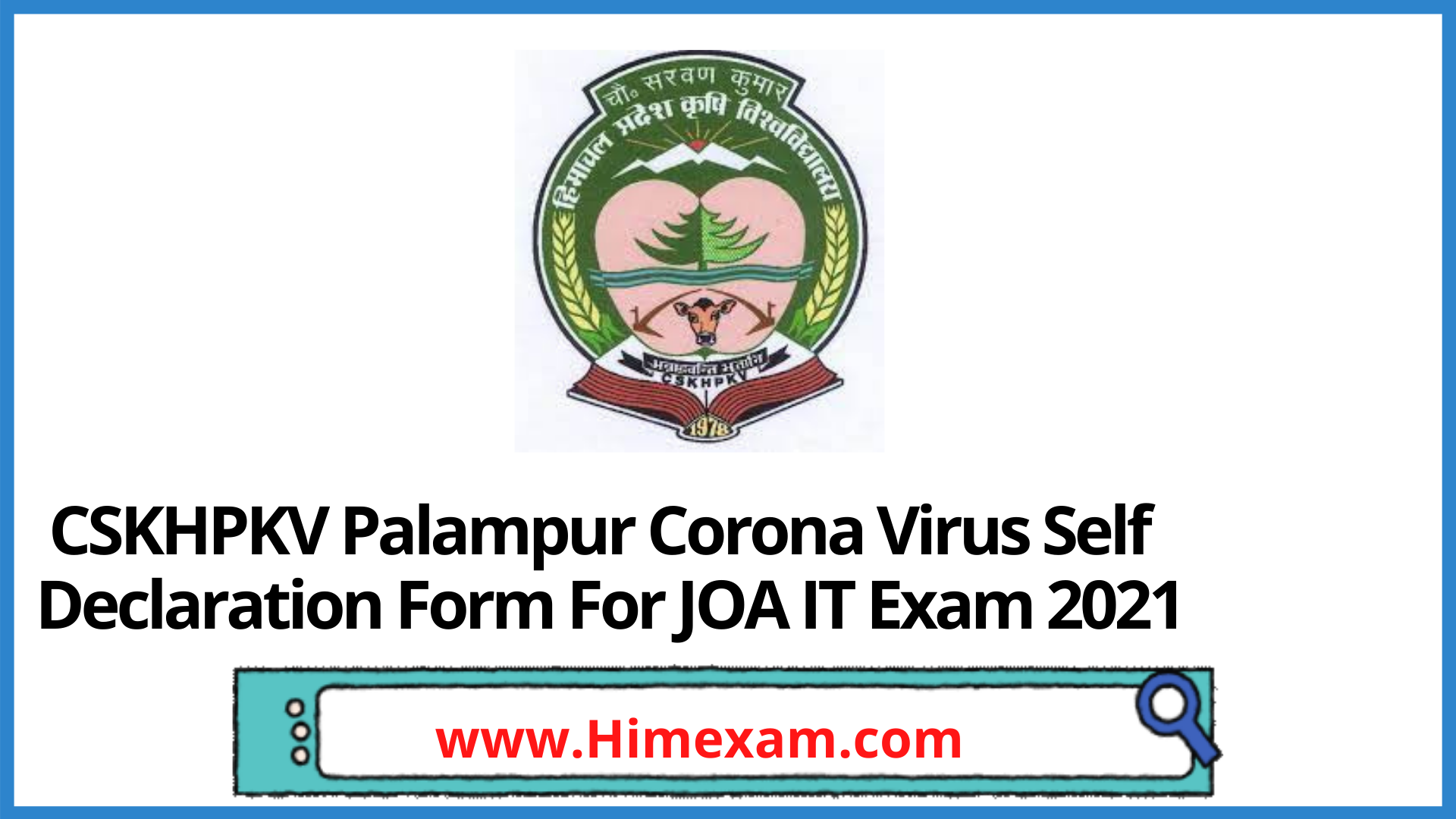 CSKHPKV Palampur  Corona Virus Self Declaration Form For JOA IT Exam 2021