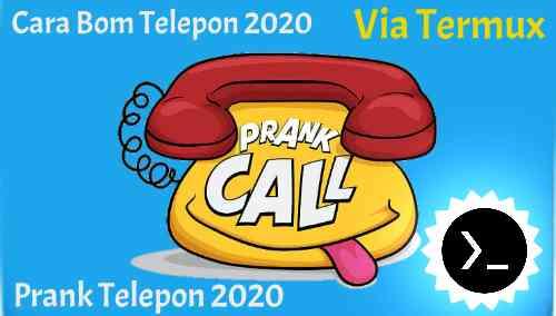 bom telepon, bom telepon 2020, bom telepon via termux, bom telepon online, cara bom telepon lewat termux, cara bom telepon, cara bom telepon tokopedia, cara bom telepon wa, bom telepon unlimited, bom telepon wa