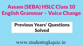 Assam (SEBA) HSLC Class 10 English Grammar – Voice Change
