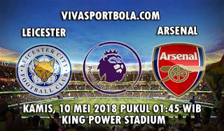 Prediksi Bola Leicester City vs Arsenal 10 Mei 2018