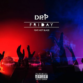 DRP - Friday (feat. Hot Blaze)