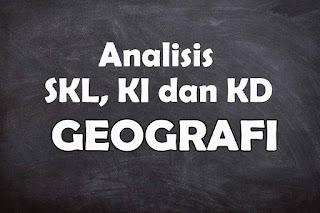 Analisis SKL KI dan KD Geografi SMA Tahun 2021