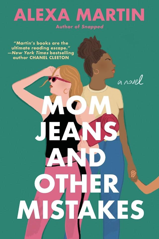 Resenha #716: Mom Jeans And Other Mistakes - Alexa Martin (Berkley)