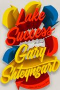 shteyngart Lake Success Review Rating Men's Book Club