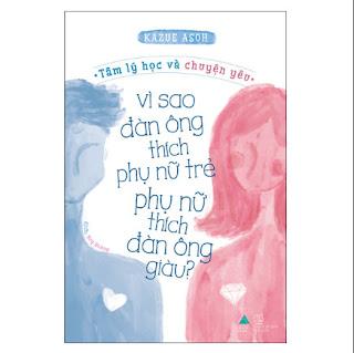 Tâm Lý Học Và Chuyện Yêu: Vì Sao Đàn Ông Thích Phụ Nữ Trẻ, Phụ Nữ Thích Đàn Ông Giàu?  ebook PDF-EPUB-AWZ3-PRC-MOBI