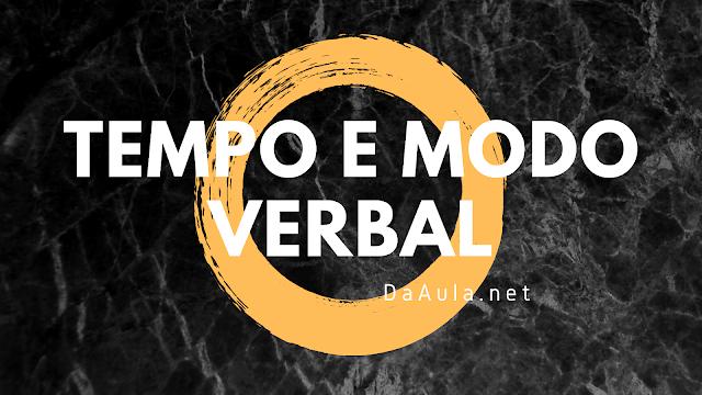 Língua Portuguesa: O que é Tempo e Modo Verbal