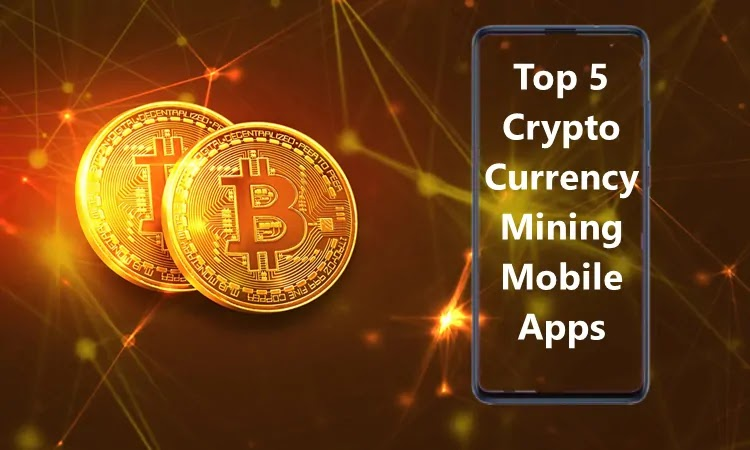 Top-5-Best-CryptoCurrency-Mobile-Mining-Apps