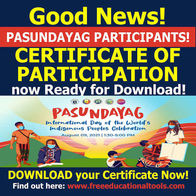 Webinar Certificates now ready for Download | Pasundayag: 2021 International Day of World's Indigenous Peoples Celebration held on August 9, 2021.