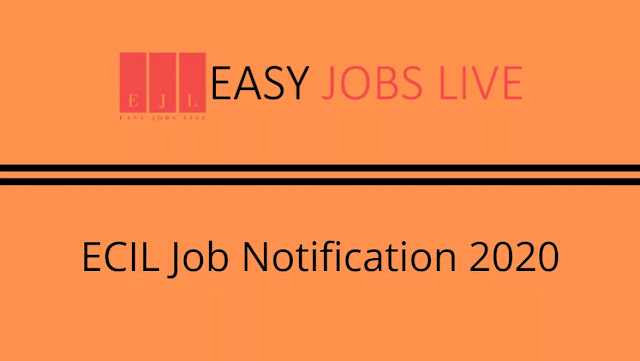 ECIL Job Notification 2020