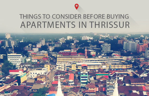 A Complete Guide You Should Check Before You Buy Apartments In Thrissur