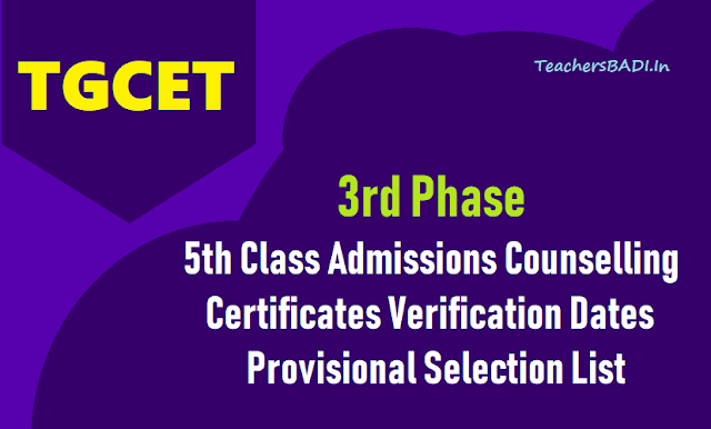 tgcet 2019 3rd phase admissions counselling date,certificates verification dates,school wise provisional 3rd list,tgcet shool wise selection 2nd list of all schools of all societies