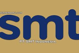 PT SMT Indonesia Buka Lowongan Kerja, Cek Syaratnya