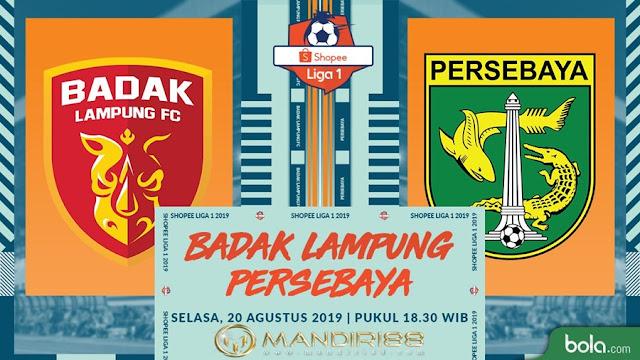 Prediksi Badak Lampung Vs Persebaya Surabaya, Selasa 20 Agustus 2019 Pukul 18.30 WIB @ Indosiar
