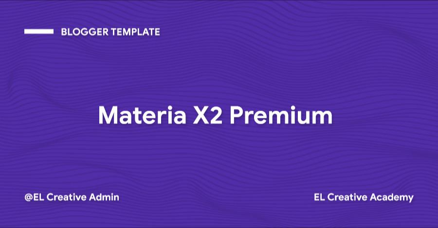 Materia X2 - Responsive Material Design Blogger Template