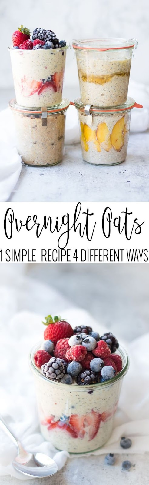 OVERNIGHT OATS 4 DIFFERENT WAYS