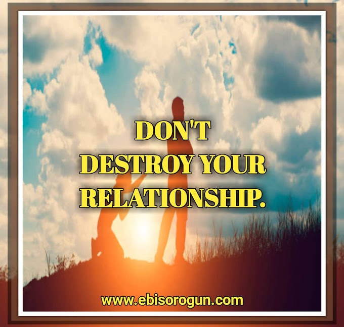 5 THINGS YOU DO THAT CAN DESTROY YOUR RELATIONSHIP.