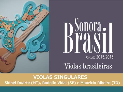 Projeto Sonora Brasil traz o som das Violas Singulares para o Pontas de Pedra