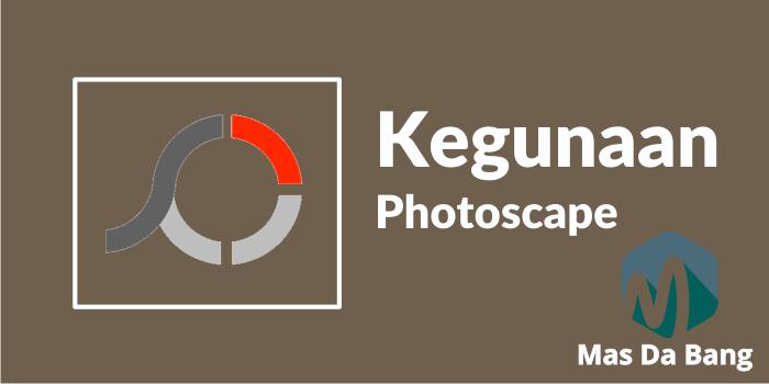 Kegunaan PhotoScape dan Penjelasannya