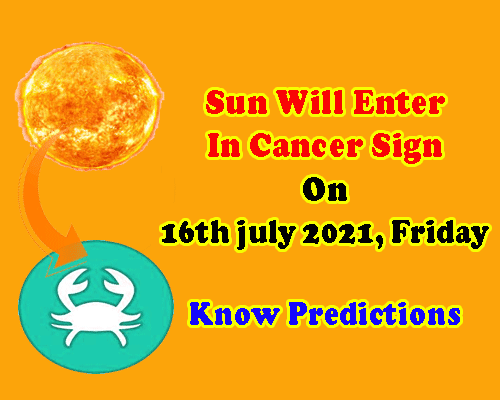 sun transit in cancer on 16 july 2021 predictions