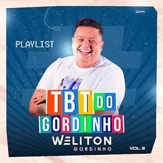Weliton - O Gordinho - PlayList TBT 2 - 2021