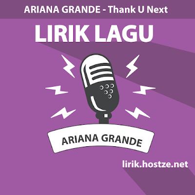 Lirik Lagu Thank U Next - Ariana Grande - Lirik Lagu Barat