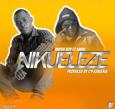Download Audio | Mirra Boy ft Amin - Nikueleze