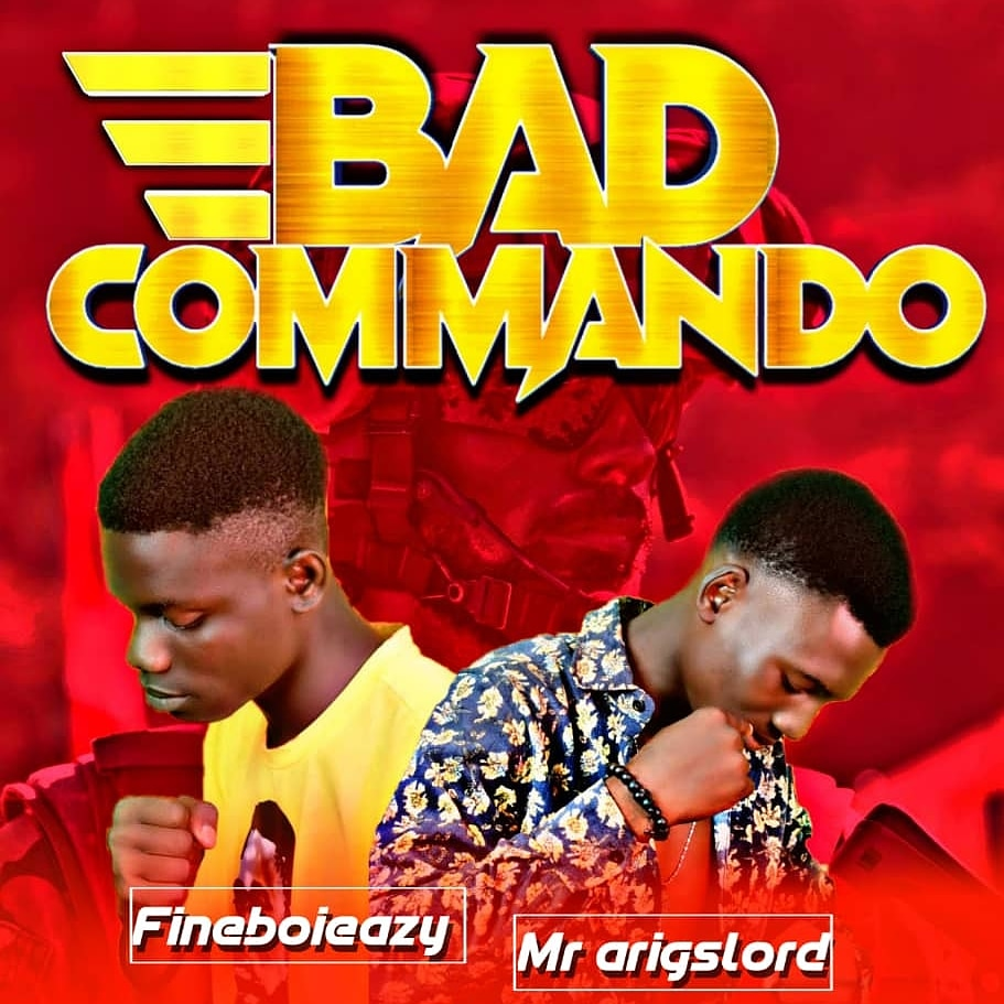 Mr Arigslord – Bad Commando ft. Fineboieazy