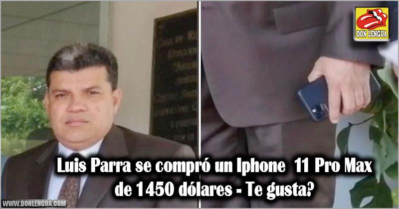 Luis Parra se compró un Iphone 11 Pro Max de 1450 dólares - Te gusta?