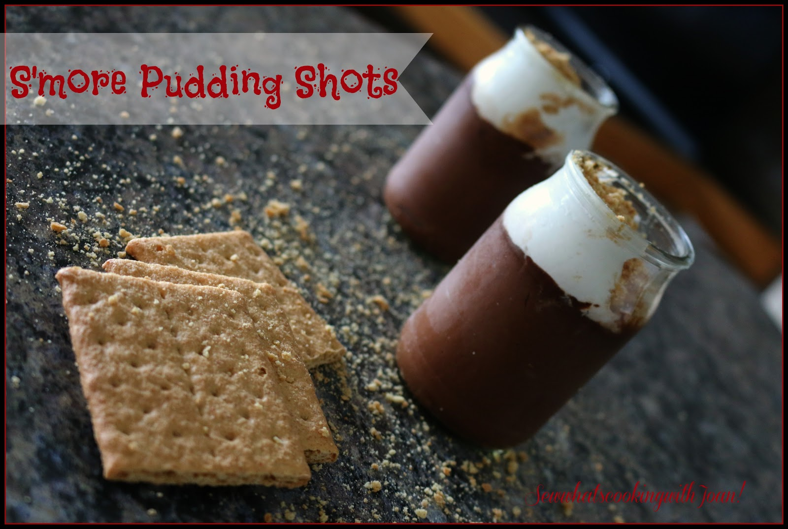 Sew what's cooking with Joan!: S'mores pudding shots!